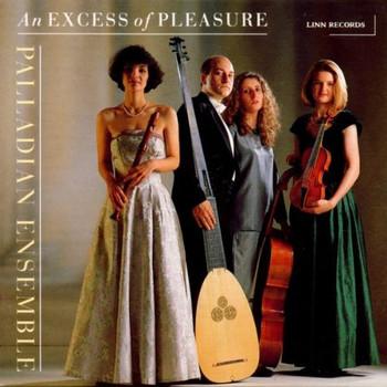 Palladian Ensemble - An Excess of Pleasure