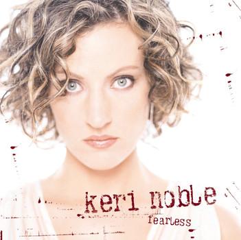 Keri Noble - Fearless