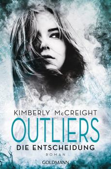 Outliers - Gefährliche Bestimmung. Die Entscheidung. Outliers - Gefährliche Bestimmung 3 - Roman - Kimberly McCreight  [Taschenbuch]