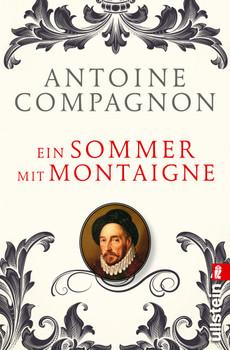 Ein Sommer mit Montaigne - Compagnon, Antoine
