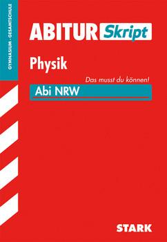 Abitur-Training / Abitur-Skript Physik: Abi NRW - Das musst du können! - Borges, Florian