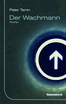 Der Wachmann. Roman - Peter Terrin  [Gebundene Ausgabe]