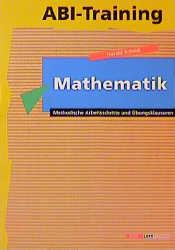 Abi-Training, Mathematik: Methodische Arbeitsschritte und Übungsklausuren - Harald Scheid