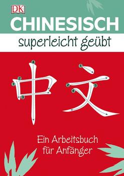 Chinesisch Superleicht geübt: Ein Arbeitsbuch für Anfänger - Elinor Greenwood [Taschenbuch]
