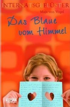 Internatsgeflüster: Das Blaue vom Himmel - Maja von Vogel [Taschenbuch]