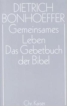 Dietrich Bonhoeffer Werke (DBW) / Gemeinsames Leben / Das Gebetbuch der Bibel [Gebundene Ausgabe]