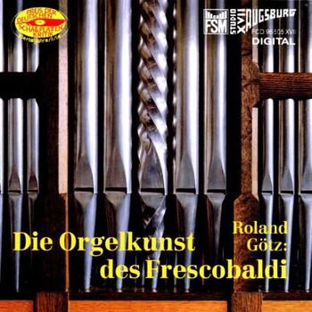 Roland Götz - Die Orgelkunst des Frescobaldi