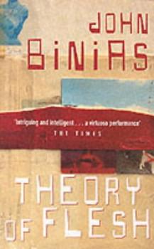 Theory of Flesh - Binias, John