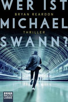 Wer ist Michael Swann?. Thriller - Bryan Reardon  [Taschenbuch]