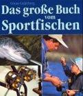 Das große Buch vom Sportfischen - Göran Cederberg