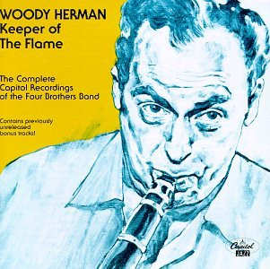 Woody Herman - Keeper of the Flame