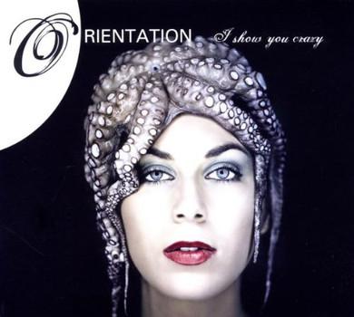 Orientation - I Show You Crazy