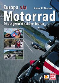 Europa via Motorrad. 20 ausgesucht schöne Touren - Klaus H. Daams