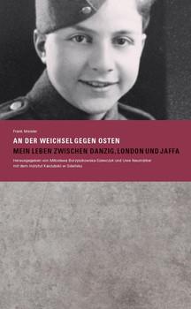 »An der Weichsel gegen Osten. Mein Leben zwischen Danzig, London und Jaffa« - Frank Meisler  [Taschenbuch]