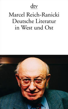 Deutsche Literatur in West und Ost - Marcel Reich-Ranicki