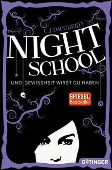 Night School: Band 5 - Und Gewissheit wirst du haben - C.J. Daugherty [Taschenbuch]