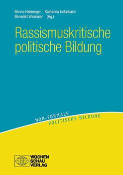 Rassismuskritische politische Bildung. Theorien - Konzepte - Orientierungen [Taschenbuch]