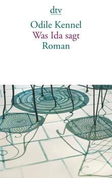 Was Ida sagt: Roman - Kennel, Odile