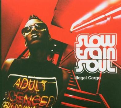 Slow Train Soul - Illegal Cargo