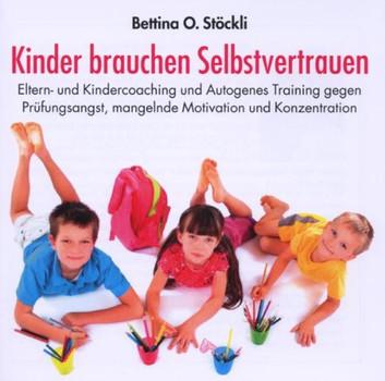 Bettina O. Stöckli - Kinder Brauchen Selbstvertrauen