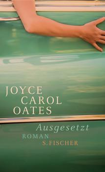 Ausgesetzt - Joyce Carol Oates