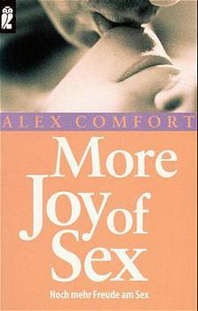 More Joy of Sex. Noch mehr Freude am Sex. - Alex Comfort