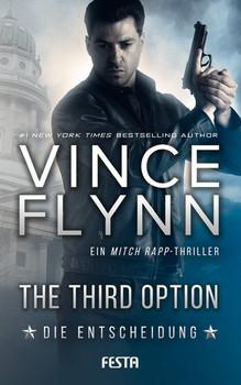 The Third Option - Die Entscheidung. Ein Mitch Rapp Thriller - Vince Flynn  [Taschenbuch]