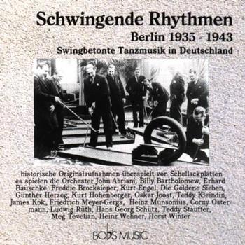 Various - Schwingende Rhythmen. Berlin 1935-1943. Swingbetonte Tanzmusik in Deutschland.