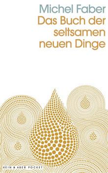 Das Buch der seltsamen neuen Dinge - Michel Faber  [Taschenbuch]
