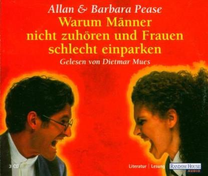 Barbara & Allan Pease - Warum Männer Nicht Zuhören und