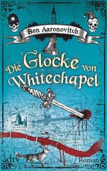 Die Glocke von Whitechapel - Ben Aaronovitch  [Taschenbuch]