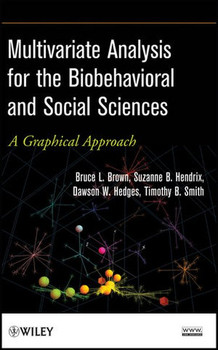 Multivariate Analysis for the Biobehavioral and Social Sciences. A Graphical Approach - Timothy B. Smith  [Gebundene Ausgabe]