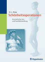 Schönheitsoperationen. Kosmetische Vor- und Nachbehandlung - Werner L. Mang