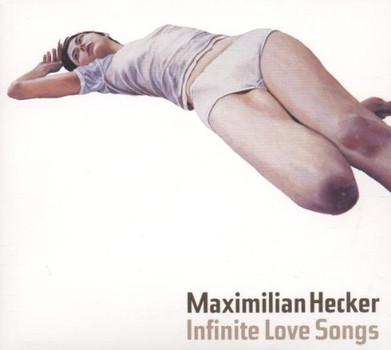 Maximilian Hecker - Infinite Love Songs