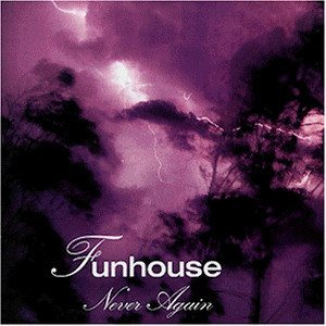 Funhouse - Never Again