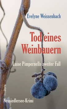 Tod eines Weinbauern. Neusiedlersee-Krimi - Evelyne Weissenbach  [Taschenbuch]