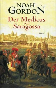 Der Medicus von Saragossa - Noah Gordon [Gebundene Ausgabe]