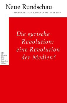 Neue Rundschau 2018/1. Die syrische Revolution: eine Revolution der Medien? [Taschenbuch]