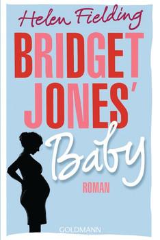 Bridget Jones' Baby. Die Bridget-Jones-Serie 3 - Roman - Helen Fielding  [Taschenbuch]