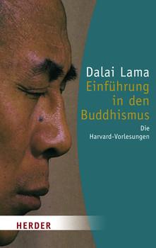 Einführung in den Buddhismus: Die Harvard-Vorlesungen (HERDER spektrum) - Dalai Lama