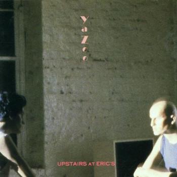 Yazoo - Upstairs at Erics