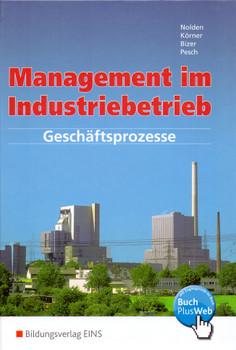 Management im Industriebetrieb Band 1: Geschäftsprozesse - Rolf-Günther Nolden [9. Auflage, 2012, Gebundene Ausgabe]
