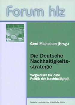 Die Deutsche Nachhaltigkeitsstrategie. Wegweiser für eine Politik der Nachhaltigkeit [Taschenbuch]
