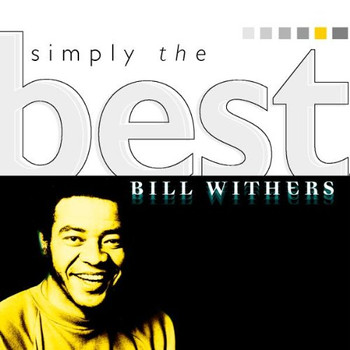 Bill Withers - Simply the Best