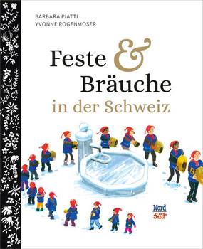 Feste und Bräuche in der Schweiz - Barbara Piatti  [Gebundene Ausgabe]