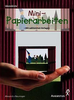 Mini-Papierarbeiten - Mit zahlreichen Vorlagen - Alexandra Neumayer
