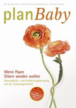 PlanBaby. Wenn Paare Eltern werden wollen - Mit Fragebogen für Mann und Frau - Klaus Friese; Joachim W Dudenhausen; Renate Kirschner