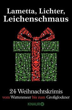 Lametta, Lichter, Leichenschmaus. 24 Weihnachtskrimis vom Wattenmeer bis zum Großglockner - Christiane Franke  [Taschenbuch]