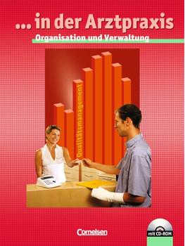 Medizinische Assistenz: ... in der Arztpraxis - Organisation und Verwaltung für Medizinischen Assistent (Schülerbuch mit CD-ROM) - Heidi Gönner