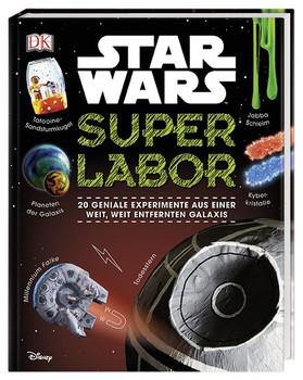 Star Wars™ Superlabor. 20 geniale Experimente aus einer weit, weit entfernten Galaxis - Liz Heinecke  [Gebundene Ausgabe]